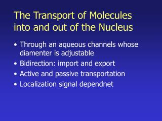 The Transport of Molecules into and out of the Nucleus
