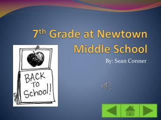 7 th  Grade at Newtown Middle School
