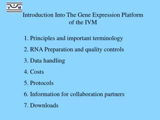 1. Principles and important terminology 2. RNA Preparation and quality controls 3. Data handling