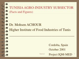 TUNISIA AGRO-INDUSTRY SUBSECTOR (Facts and Figures)