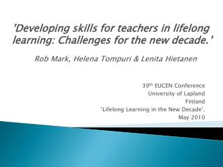 39 th  EUCEN Conference University of Lapland Finland 'Lifelong Learning in the New Decade'.