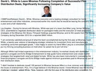 David L. White to Leave Miramax Following Completion of Succ