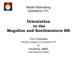 Model Railroading Operations 101: Orientation  to the Mogollon and Southwestern RR
