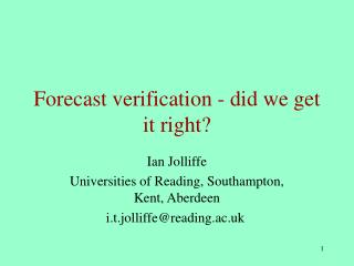 Forecast verification - did we get it right?