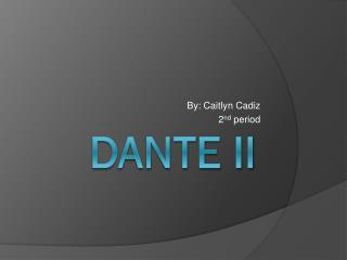 Dante ii