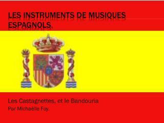Les instruments de musiques espagnols.