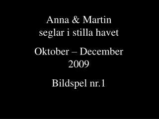 Anna & Martin seglar i stilla havet Oktober � December 2009 Bildspel nr.1