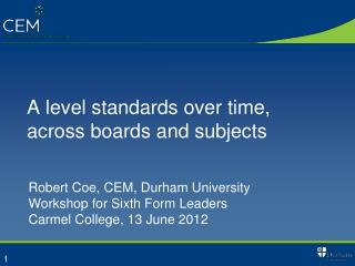A level standards over  time, across boards and subjects