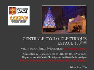Centrale  cyclo -Électrique  Espace 400 ème Ville de  québec  É V è NeMENT QuébecADABRA