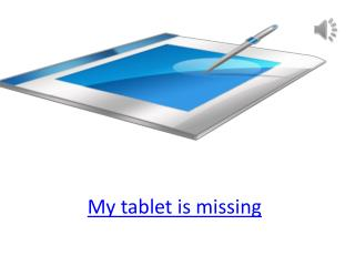 My tablet is missing