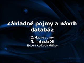 Základné pojmy a návrh databáz