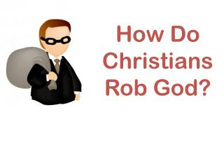 How Do Christians Rob God?