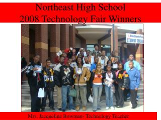 Northeast High School 2008 Technology Fair Winners
