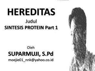 HEREDITAS Judul SINTESIS PROTEIN Part 1