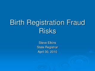 Birth Registration Fraud Risks