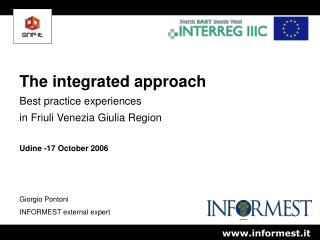 The integrated approach Best practice experiences in Friuli Venezia Giulia Region