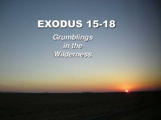 EXODUS 15-18
