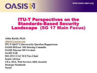 ITU-T Perspectives on the Standards-Based Security Landscape  SG 17 Main Focus