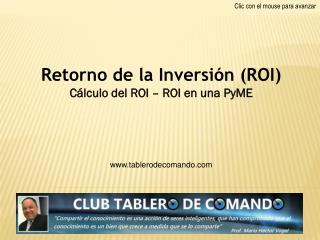 Retorno de la Inversión (ROI) Cálculo del ROI – ROI en una  PyME tablerodecomando