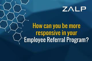 How Can You be More Responsive in your Employee Referral Pro