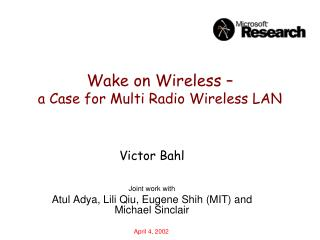 Wake on Wireless    a Case for Multi Radio Wireless LAN