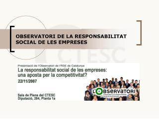 OBSERVATORI DE LA RESPONSABILITAT SOCIAL DE LES EMPRESES