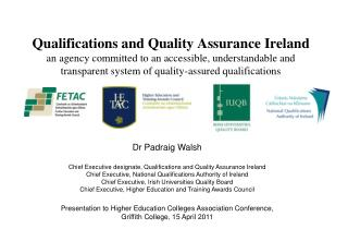 Qualifications and Quality Assurance Ireland  an agency committed to an accessible, understandable and transparent syste