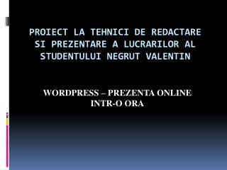 Proiect  la  tehnici  de  redactare si prezentare  a  lucrarilor  al  studentului Negrut Valentin