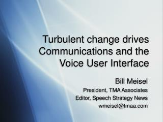 Turbulent change drives Communications and the Voice User Interface