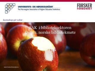 SAK  i biblioteksektoren  Det 72. norske bibliotekmøte