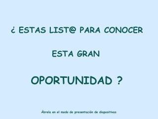 ¿ ESTAS LIST@ PARA  CONOCER