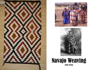 Navajo Weaving Kathy Truong