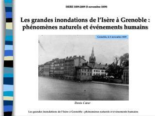 Les grandes inondations de l'Isère à Grenoble : phénomènes naturels et événements humains