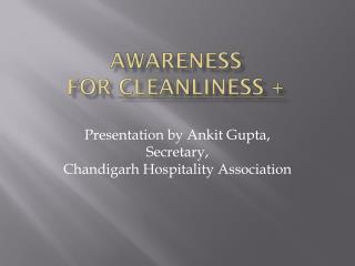 Awareness  for  Cleanliness +