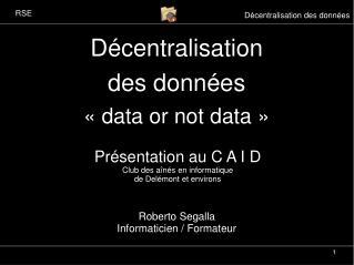 Décentralisation des données «data or not data»