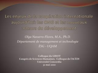 Olga Navarro-Flores, M.A., Ph.D. D�partement de management et technologie �SG - UQAM