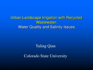 Urban Landscape Irrigation with Recycled  Wastewater:  Water Quality and Salinity Issues