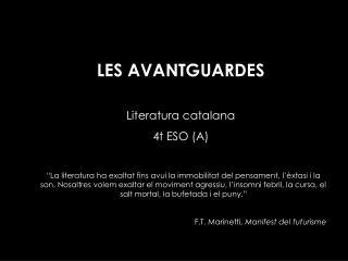 LES AVANTGUARDES Literatura catalana 4t ESO (A)