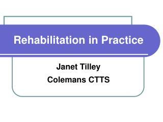 Rehabilitation in Practice
