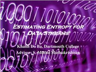 Estimating Entropy for Data Streams
