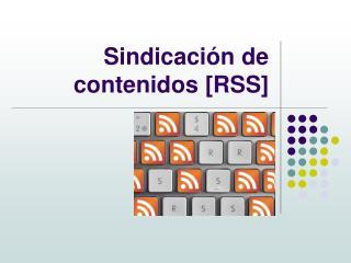 Sindicaci�n de contenidos [RSS]
