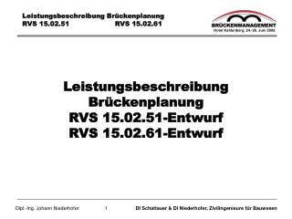 Leistungsbeschreibung Brückenplanung RVS 15.02.51-Entwurf RVS 15.02.61-Entwurf
