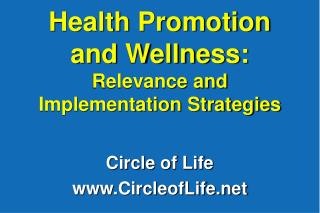 Health Promotion and Wellness: Relevance and Implementation Strategies