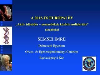 SEMSEI IMRE Debreceni Egyetem Orvos- és Egészségtudományi Centrum Egészségügyi Kar