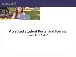 Accepted Student Portal and Forms3  November 27, 2012