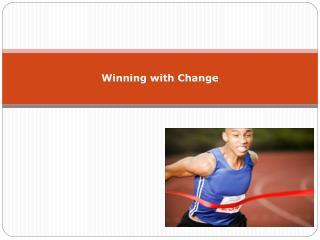 Winning with Change