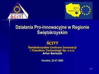 Działania Pro-innowacyjne w Regionie Świętokrzyskim ŚCITT