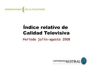 Índice relativo de  Calidad Televisiva
