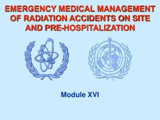 EMERGENCY MEDICAL MANAGEMENT OF RADIATION ACCIDENTS ON SITE  AND PRE-HOSPITALIZATION
