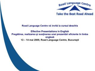 Road Language Centre vă invită la cursul deschis Effective Presentations in English